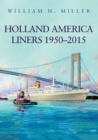 Holland America Liners 1950-2015 - Book