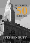 Leicester in 50 Buildings - eBook