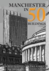 Manchester in 50 Buildings - Book
