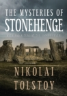 The Mysteries of Stonehenge : Myth and Ritual at the Sacred Centre - Book