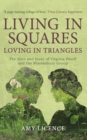 Living in Squares, Loving in Triangles : The Lives and Loves of Viginia Woolf and the Bloomsbury Group - Book