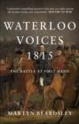 Waterloo Voices 1815 : The Battle at First Hand - Book