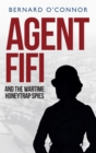 Agent Fifi and the Wartime Honeytrap Spies - Book