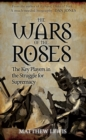 The Wars of the Roses : The Key Players in the Struggle for Supremacy - Book