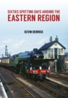 Sixties Spotting Days Around the Eastern Region - Book
