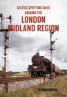 Sixties Spotting Days Around the London Midland Region - Book