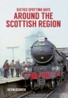 Sixties Spotting Days Around the Scottish Region - Book