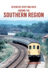 Seventies Spotting Days Around the Southern Region - Book