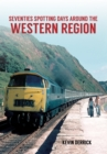Seventies Spotting Days Around the Western Region - Book