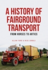 A History of Fairground Transport : From Horses to Artics - eBook