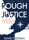Rough Justice : The True Story of Agent Dronkers, the Enemy Spy Captured by the British - Book