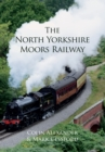 The North Yorkshire Moors Railway - eBook