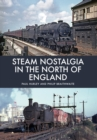 Steam Nostalgia in The North of England - Book
