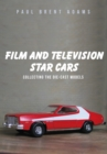 Film and Television Star Cars : Collecting the Die-cast Models - Book