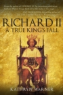 Richard II : A True King's Fall - Book