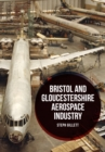Bristol and Gloucestershire Aerospace Industry - Book