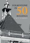 Folkestone in 50 Buildings - eBook