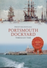 Portsmouth Dockyard Through Time - Book