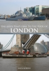 The Ships That Came to the Pool of London : From the Roman Galley to HMS Belfast - eBook