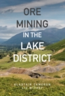 Ore Mining in the Lake District - Book