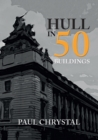 Hull in 50 Buildings - Book