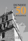 Dundee in 50 Buildings - Book