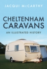 Cheltenham Caravans : An Illustrated History - Book