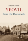 Yeovil From Old Photographs - eBook