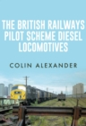 The British Railways Pilot Scheme Diesel Locomotives - Book