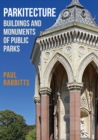 Parkitecture : Buildings and Monuments of Public Parks - eBook