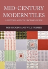 Mid-Century Modern Tiles : A History and Collector's Guide - Book