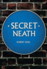 Secret Neath - eBook