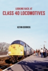 Looking Back at Class 40 Locomotives - Book