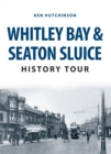 Whitley Bay & Seaton Sluice History Tour - eBook