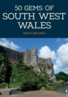 50 Gems of South West Wales : The History & Heritage of the Most Iconic Places - eBook