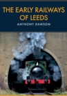 The Early Railways of Leeds - eBook