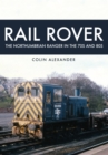 Rail Rover: The Northumbrian Ranger in the 70s & 80s - Book