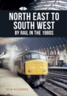 North East to South West by Rail in the 1980s - eBook