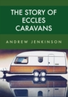 The Story of Eccles Caravans - Book