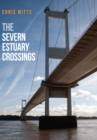 The Severn Estuary Crossings - Book