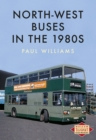 North-West Buses in the 1980s - Book