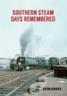 Southern Steam Days Remembered - Book