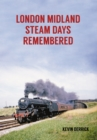 London Midland Steam Days Remembered - Book