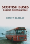 Scottish Buses During Deregulation - Book