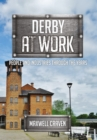 Derby at Work : People and Industries Through the Years - eBook