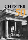 Chester in 50 Buildings - Book