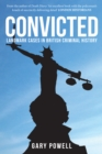Convicted : Landmark Cases in British Criminal History - Book