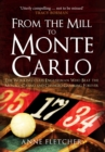 From the Mill to Monte Carlo : The Working-Class Englishman Who Beat the Monaco Casino and Changed Gambling Forever - Book