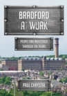 Bradford at Work : People and Industries Through the Years - Book