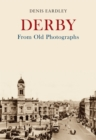 Derby From Old Photographs - Book